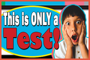 This is ONLY a Test!